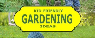 Featured Kid-Friendly Gardening Ideas, Make Your Kid Fall in Love With Gardening