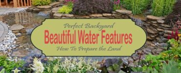 Featured How To Prepare The Land For a Beautiful Backyard Water Features