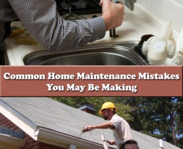 Featured of Common Home Maintenance Mistakes You May Be Making