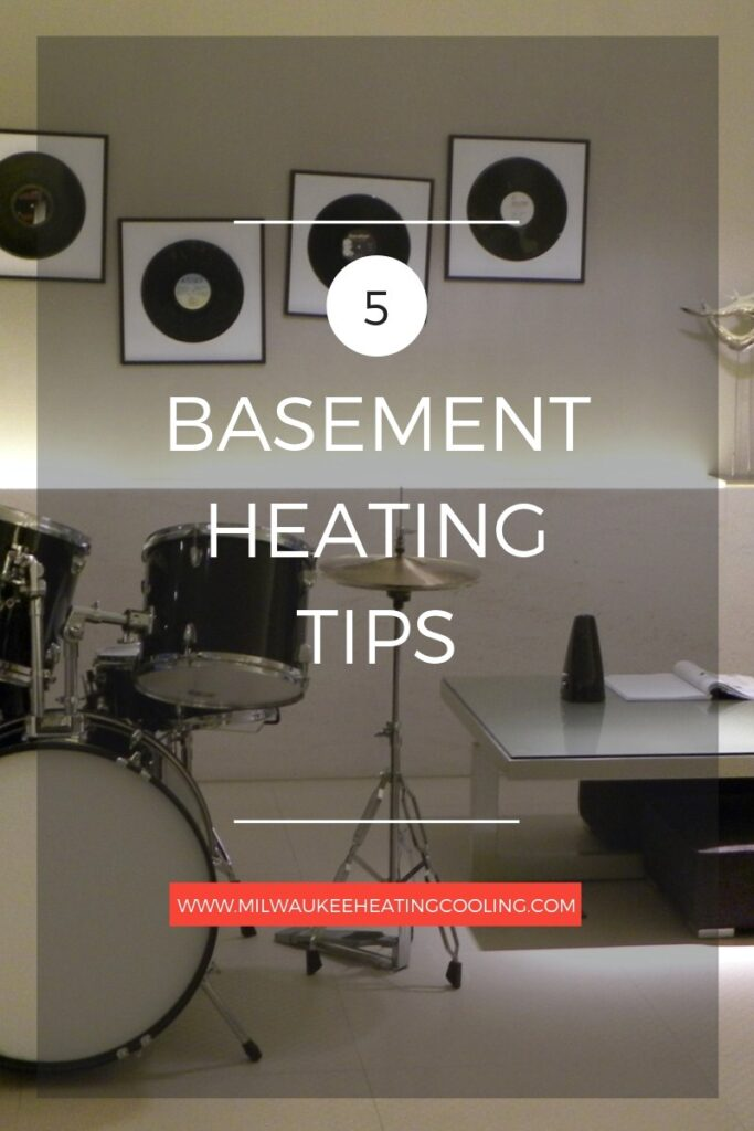 Chill in the Basement? Check Out Some Basement Heating Tips