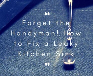 Featured of How to Fix a Leaky Kitchen Sink, Forget the Handyman!