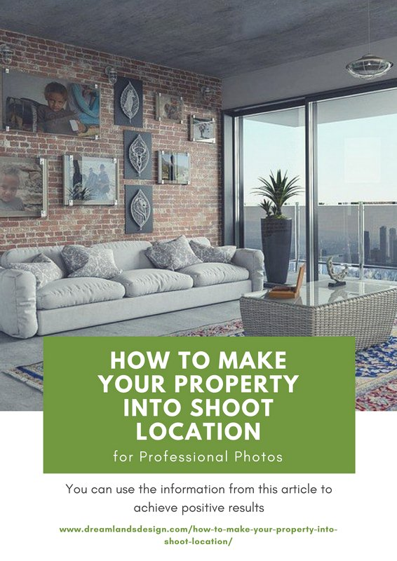 How to Make Your Property Into Shoot Location for Professional Photos