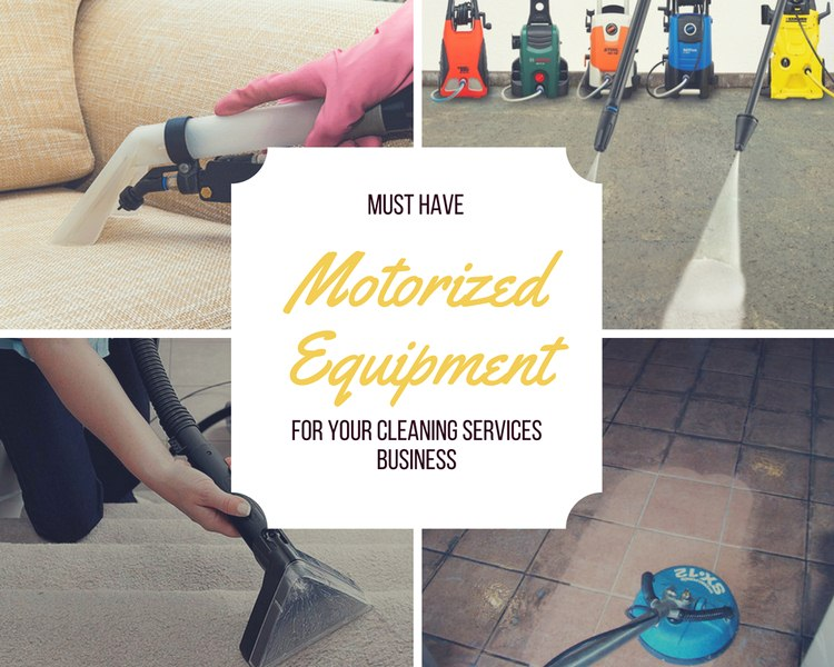 5 Must Have Motorized Equipment for Your Cleaning Services Business