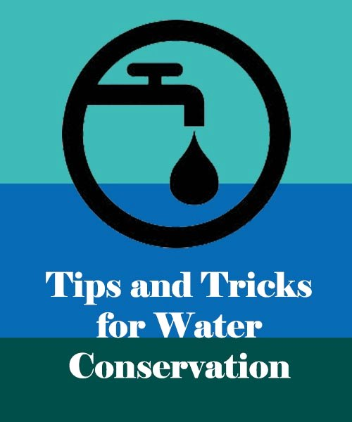 Tips and Tricks for Water Conservation