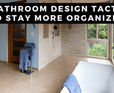 Featured image - 9 Bathroom Design Tactics to Stay More Organized