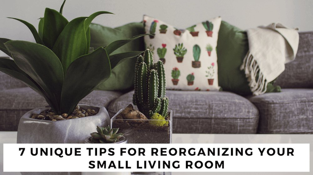 image - 7 Unique Tips for Reorganizing Your Small Living Room