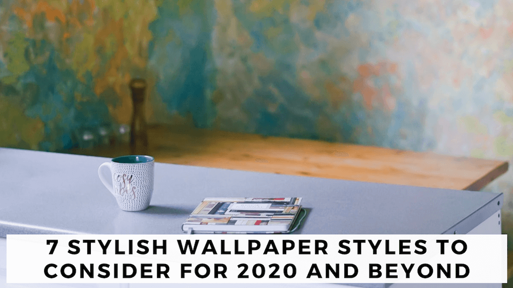 image - 7 Stylish Wallpaper Styles to Consider for 2020 and Beyond