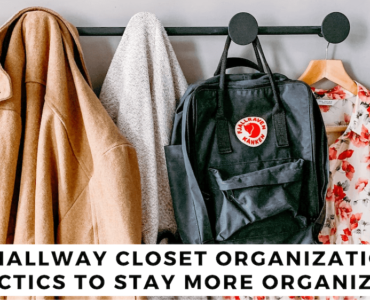 Featured image - 5 Hallway Closet Organization Tactics to Stay More Organized