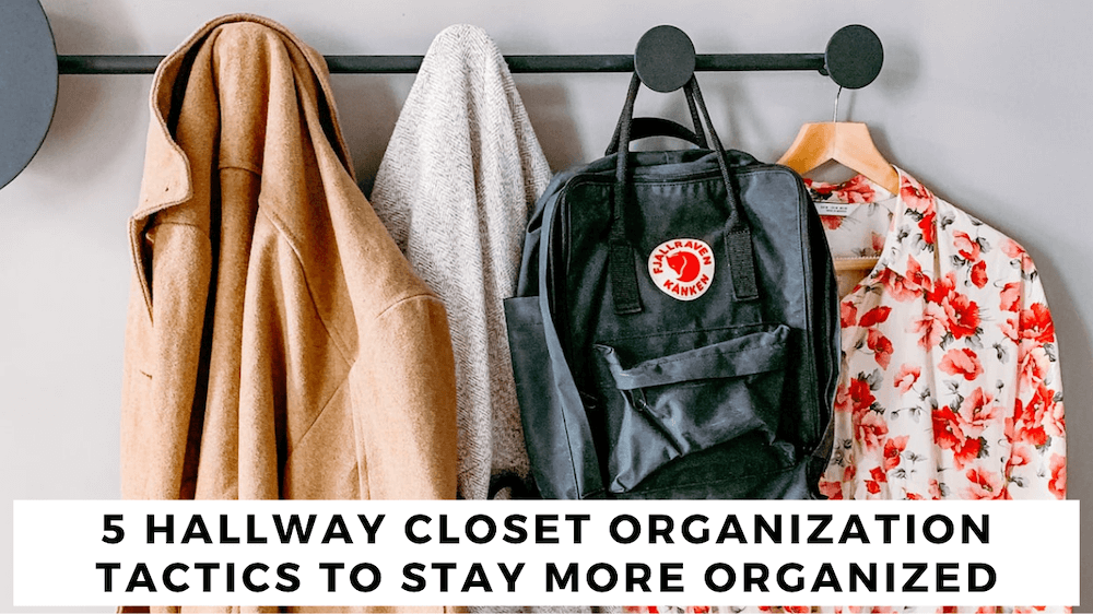 image - 5 Hallway Closet Organization Tactics to Stay More Organized