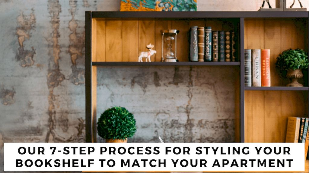 image - Our 7-Step Process for Styling Your Bookshelf to Match Your Apartment
