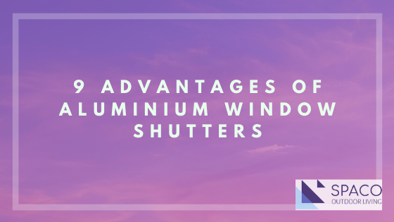 image - 9 Advantages of Aluminium Window Shutters