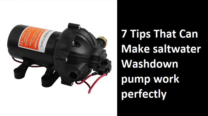 image - 7 Tips That Can Make Saltwater Washdown Pump Work Perfectly