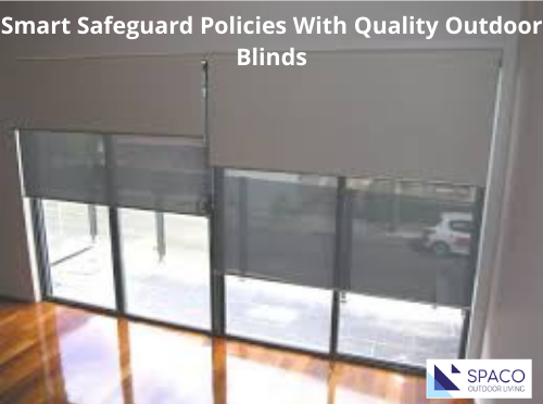 image - Smart Safeguard Policies with Quality Outdoor Blinds