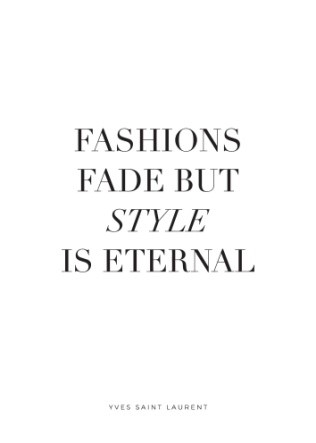 image - Fashions Fade, Style Is Eternal Text Poster