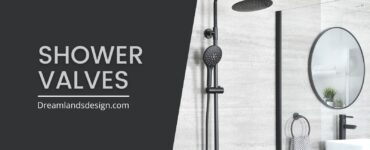 featured image - Types of Shower Valves – Which One Did You Choose? -H-1