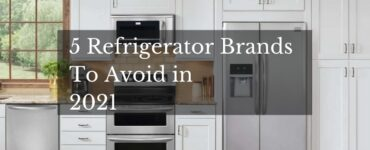 featured image - 5 Refrigerator Brands to Avoid in 2021